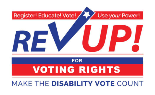 Red and Blue text on white background: Register! Educate! Vote! Use your Power! RevUp! for voting rights. Make the disability vote count.